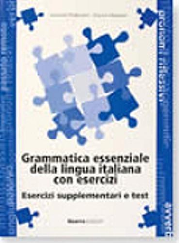 9788877154521: Grammatica essenziale della lingua italiana con esercizi. Esercizi supplementari e test