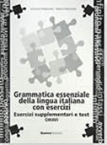 9788877154538: Grammatica Essenziale Della Lingua Italiana Con Esercizi: Esercizi Supplementari E Test - Chiavi (Italian Edition)