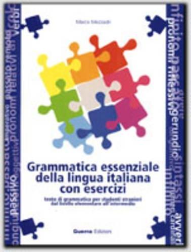 9788877154545: Grammatica essenziale della lingua italiana con esercizi. Testo di grammatica per studenti stranieri dal livello elementare all'intermedio