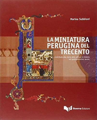 La Miniatura Perugina Del Trecento : Contributo: Marina Subbioni