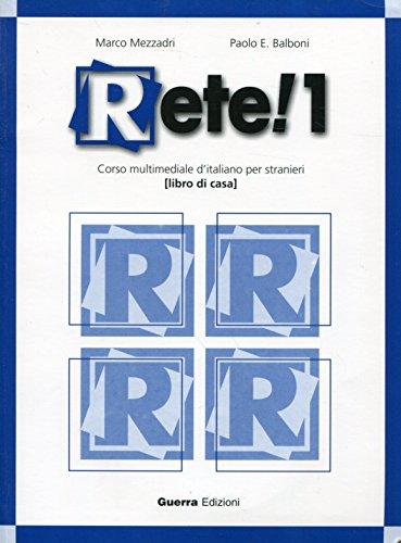 Rete! 1 (Corso multimediale d'Italiano per stranieri): Marco Mezzadri, Paolo