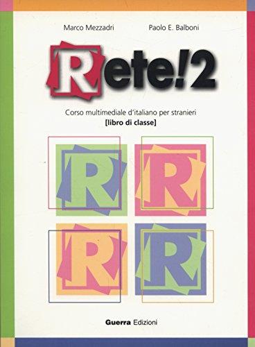 9788877155269: Rete! 2. Corso multimediale d'italiano per stranieri. Libro di classe: Book 2
