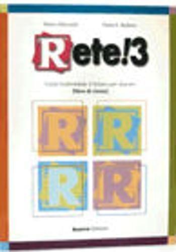 Rete! 3 Corso multimediale d'italiano per stranieri: Mezzadri, Marco; Balboni,