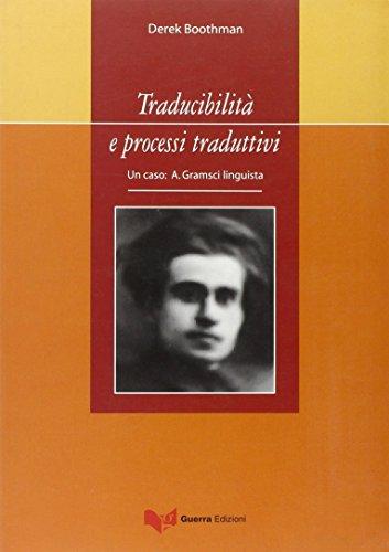 9788877157157: Traducibilità e processi traduttivi. Un caso: A. Gramsci linguista (S.T.A.R.: Studi sulla traduzione)