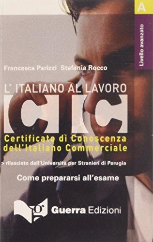 9788877157218: L'italiano al lavoro. CIC. Livello avanzato. Audiocassetta (CIC: l'italiano al lavoro)