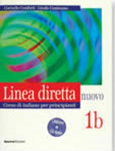 9788877157362: Linea diretta nuovo. Volume 1B. Corso di italiano per principianti. Libro per lo studente. Con CD Audio: v. 1b