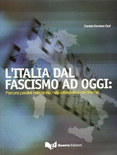9788877157690: L'Italia dal fascismo ad oggi: percorsi paralleli nella storia, nella letteratura e nel cinema
