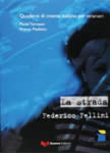 Quaderni DI Cinema Italiano: LA Strada (Paperback): Torresan, Paolo;Pauletto, Franco