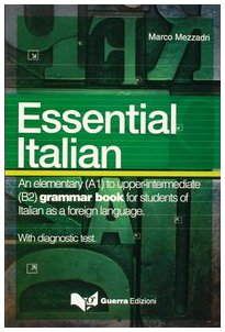 9788877158109: Essential italian. An elementary (A1) to upper-intermediate (B2) grammar book for students of italian as a foreign language (L'italiano essenziale)