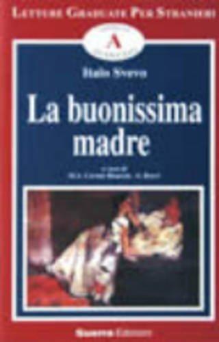 9788877158321: La buonissima madre. Livello avanzato (Letture graduate per stranieri)