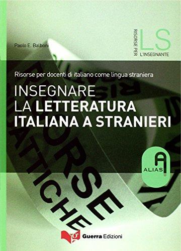 9788877159366: Insegnare la letteratura italiana a stranieri. Risorse per docenti di italiano come lingua straniera
