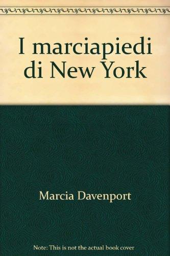 I marciapiedi di New York.: Davenport,Marcia.