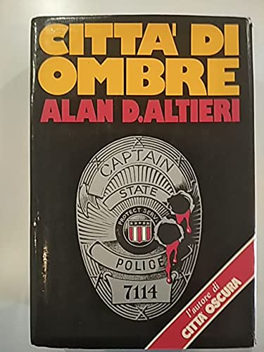Città di ombre. Romanzo.: Altieri,Alan D. (Altieri,Sergio).