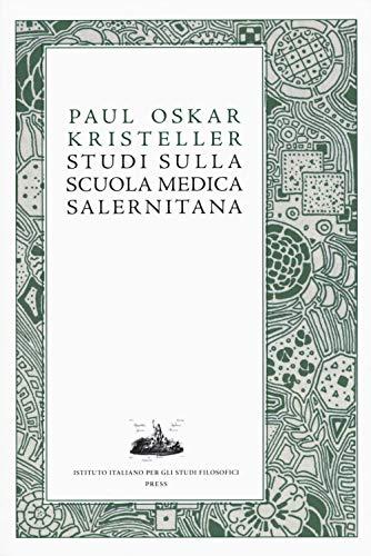 9788877230010: Studi sulla Scuola medica salernitana (Hippocratica civitas) (Italian Edition)