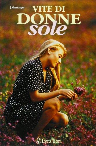 Vite di donne sole.: Cressanges,Jeanne.