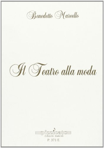 Il Teatro alla moda.: Benedetto,Marcello.