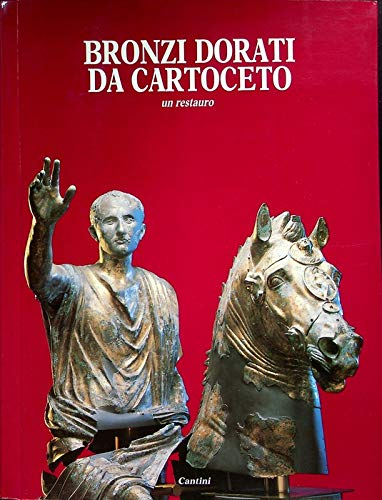 Bronzi Dorati Da Cartoceto: Un Restauro (The Gilded Bronzes of Cartoceto: A Restoration: Stucci, ...