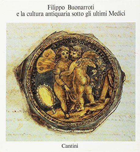 Filippo Buonarroti e la Cultura antiquaria sotto: Catalogo della Mostra: