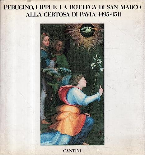 Perugino, Lippi e la Bottega di san Marco alla certosa di Pavia, 1495-1511: Brera Milano