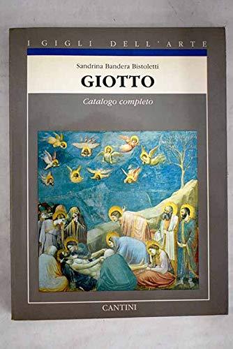 Giotto. Catalogo completo dei dipinti.: Bandera Bistoletti,Sandrina.