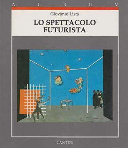 9788877370754: Lo Spettacolo Futurista (Italian Edition)
