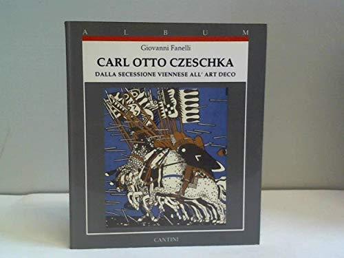 9788877370792: Carl otto czeschka dalla secessione viennese all'art deco
