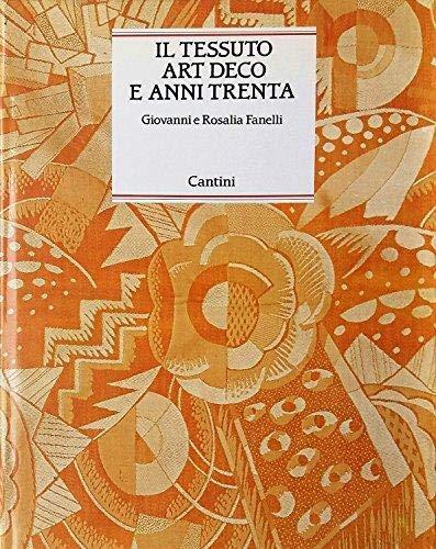 Il tessuto Art Deco e anni Trenta: Disegno, moda, architettura (Italian Edition) (8877370807) by Fanelli, Giovanni