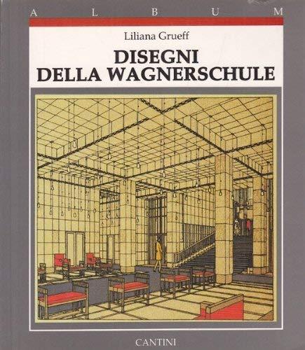 Designi della Wagnerschule.: Grueff, Liliana: