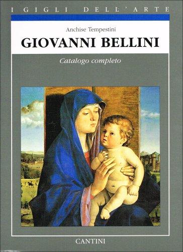 9788877371058: Giovanni Bellini: Catalogo completo dei dipinti (I Gigli dell'arte)