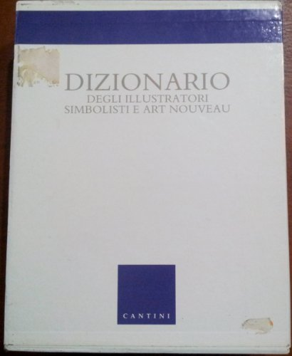 9788877371256: Dizionario Degli Illustratori Simbolisti E Art Nouveau