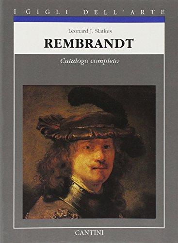 9788877371584: Rembrandt: Catalogo completo dei dipinti (I gigli dell'arte) (Italian Edition)