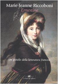 Ernestine (Narrativa): Riccoboni, Marie-Jeanne