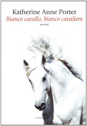 9788877384607: Bianco cavallo, bianco cavaliere