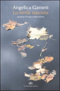 La veritÃ: nascosta. Quartetto di storie di Bloomsbury (8877385057) by Angelica Garnett