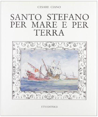 Santo Stefano per mare e per terra.: Ciano,Cesare.