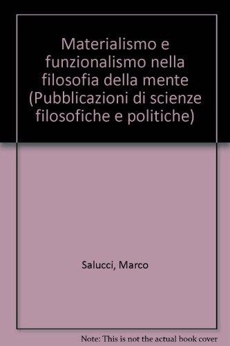 Materialismo e funzionalismo nella filosofia della mente: Marco Salucci