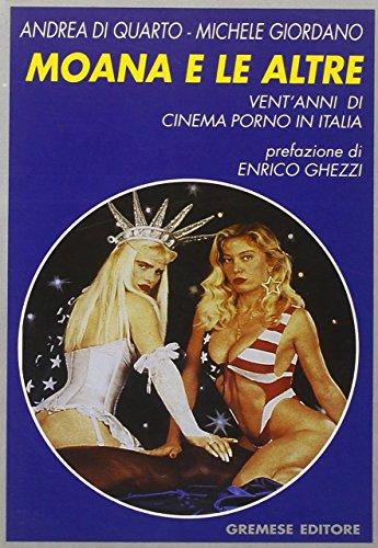 9788877420671: Moana e le altre. Vent'anni di cinema porno in Italia (Dialoghi)