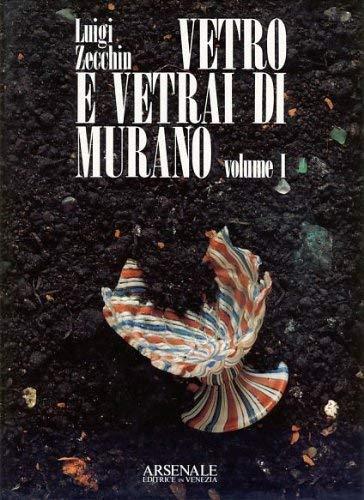 9788877430229: Vetro e vetrai di Murano: Studi sulla storia del vetro (I Grandi libri) (Italian Edition)