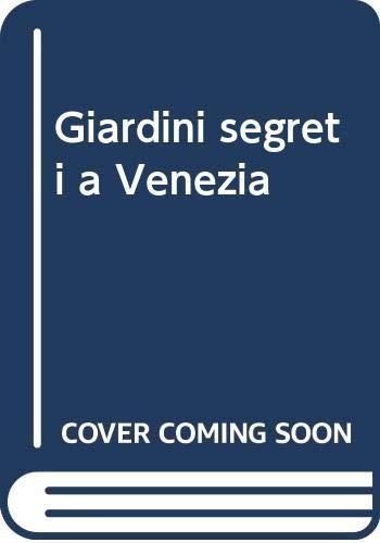9788877430434: Giardini segreti a Venezia