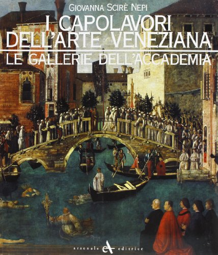 The Gallerie dell'Accademia.Treasures of Venetian Paintings: Giovanna Nepi Sciré