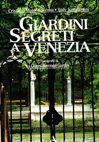 9788877431165: Giardini Segreti a Venezia