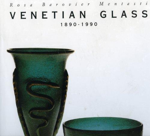Venetian Glass 1890-1990.: Mentasti, Rosa Barovier