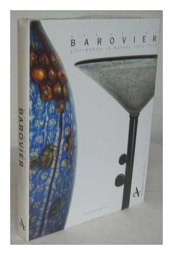 9788877431264: L'arte dei Barovier: Vetrai di Murano, 1866-1972 (Italian Edition)