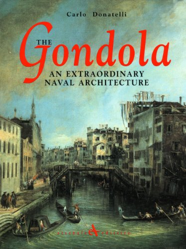 The Gondola: An Extraordinary Naval Architecture: Donatelli, Carlo