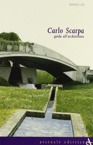 9788877431448: Carlo Scarpa: An architectural guide (Itineraries)