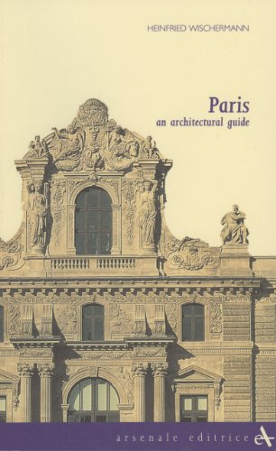 9788877431622: Paris: An Architectural Guide (Itinerari (Venice, Italy), 5,)