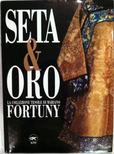 Seta & oro: La collezione tessile di Mariano Fortuny (Italian Edition): Davanzo Poli, Doretta