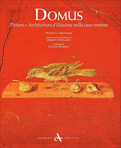 9788877433060: Domus. Pittura e architettura d'illusione nella casa romana (I grandi libri)