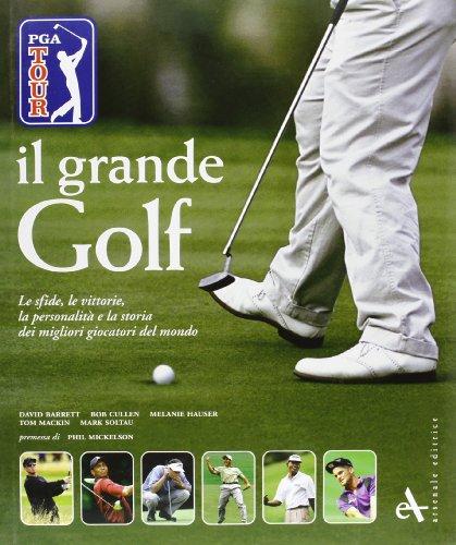 Il grande golf. Le sfide, le vittorie,