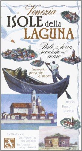 9788877433329: Venezia. Isole della laguna. Perle di terra scordate nel mare. Frammenti di storia, vita e amore
